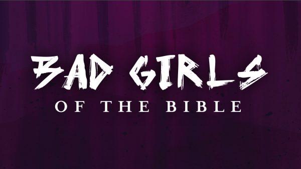 Bad Girl Rahab Image