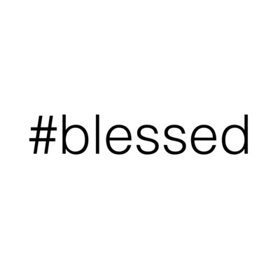 #blessed